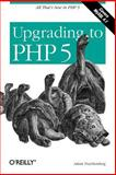 Upgrading to PHP 5, Trachtenberg, Adam, 0596006365