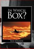 In Which Box?, Bob Sheldon, 1467066362