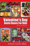 Valentine's Day Bento Boxes for Kids, Sherrie Le Masurier, 1495926362
