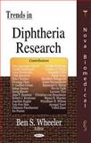 Trends in Diphtheria Research, Wheeler, Ben S., 1594546363