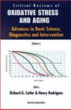 Critical Reviews of Oxidative Stress and Aging : Advances in Basic Science, Diagnostics and Intervention, , 9810246366
