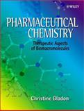 Pharmaceutical Chemistry : Therapeutic Aspects of Biomacromolecules, Bladon, Christine, 0471496367