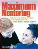 Maximum Mentoring : An Action Guide for Teacher Trainers and Cooperating Teachers, Guillaume, Andrea M. and Rudney, Gwen L., 0761946365