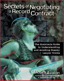 Secrets of Negotiating a Record Contract, Moses Avalon, 087930636X