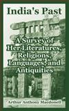 India's Past : A Survey of Her Literatures, Religions, Languages, and Antiquities, Macdonell, Arthur Anthony, 1410216365