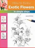 How to Draw Exotic Flowers, Janet Whittle, 1844486362