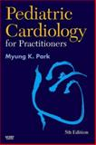 Pediatric Cardiology for Practitioners, Park, Myung K., 0323046363