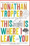 This Is Where I Leave You, Jonathan Tropper, 0452296366