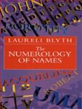 The Numerology of Names, Laureli Blyth, 0713726369