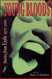 Young Bloods : Stories from Exile, 1972-2001, , 1550966367