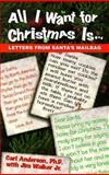 All I Want for Christmas Is . . ., Carl Anderson, Jim Walker, 1558746366