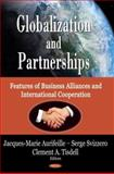 Globalization and Partnerships : Features of Business Alliances and International Cooperation, Aurifeille, Jacques-Marie and Svizzero, Serge, 1600216366