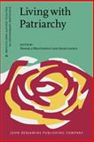 Living with Patriarchy : Discursive Constructions of Gendered Subjects Across Cultures, , 9027206368