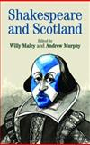 Shakespeare and Scotland, Maley, Willy, 0719066360