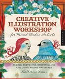 Creative Illustration Workshop for Mixed-Media Artists, Katherine Dunn, 1592536360