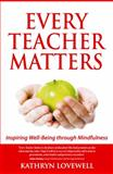 Every Teacher Matters, Kathryn Lovewell, 190874636X