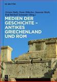 Medien der Geschichte : Antikes Griechenland und Rom, , 3110336367