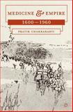 Medicine and Empire, 1600-1960, Chakrabarti, Pratik, 0230276369