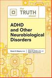 The Truth about ADHD and Other Neurobiological Disorders, Meyers, Karen H. and Golden, Robert N., 0816076367