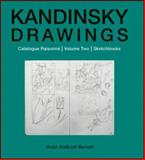 Kandinsky Drawings Vol. 2 : Catalogue Raisonne, Barnett, Vivian Endicott and Roethel, Hans K., 0856676365