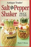 Antique Trader Salt and Pepper Shaker Price Guide, Mark F. Moran, 0896896366