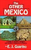 The Other Mexico, E. J. Guarino, 0914846361