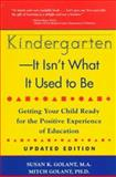 Kindergarten, It Isn't What It Used to Be, Susan K. Golant and Mitch Golant, 1565656369