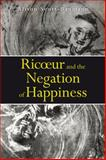 Ricoeur and the Negation of Happiness, Scott-Baumann, Alison, 1780936362