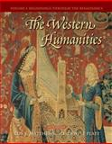 The Western Humanities, Volume 1 : Beginnings Through the Renaissance, Matthews, Roy T. and Platt, F. DeWitt, 0073136379
