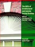 ABC's of Architectural and Interior Design Drafting with an Introduction to AutoCAD 2000, Cook, Tony and Prater, Robin, 0130866377