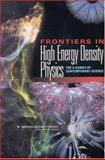 Frontiers in High Energy Density Physics : The X-Games of Contemporary Science, National Research Council Staff, 030908637X