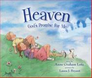 Heaven, God's Promise for Me, Anne Graham Lotz, 0310736374