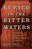 Buried in the Bitter Waters, Elliot Jaspin, 0465036376