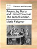 Poems, by Maria and Harriet Falconar The, Maria Falconar, 1170506372
