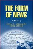 The Form of News : A History, Barnhurst, Kevin G. and Nerone, John C., 1572306378