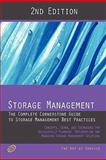 Storage Management - the Complete Cornerstone Guide to Storage Management Best Practices Concepts, Terms, and Techniques for Successfully Planning, Implementing and Managing Storage Management Solutions - Second Edition, Ivanka Menken, 174244637X