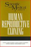 Scientific and Medical Aspects of Human Reproductive Cloning, Engineering, and Public Policy Committee on Science, Board on Life Sciences, Policy and Global Affairs, National Research Council, 0309076374