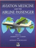 Aviation Medicine and the Airline Passenger, Cummin, Andrew R. C. and Nicholson, Anthony N., 0340806370