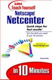 Teach Yourself Netscape Netcenter in 10 Minutes, Miller, Mike, 0672316374