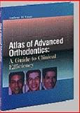 Atlas of Advanced Orthodontics : A Guide to Clinical Efficiency, Viazis, Anthony D., 0721676375