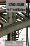 Schizoanalysis and Visual Cultures : Deleuze Studies Volume 5. 2, Roberts, Phillip, 074864637X