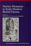 Marian Moments in Early Modern British Drama, Buccola, 0754656373