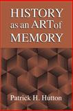 History as an Art of Memory, Hutton, Patrick H., 0874516374