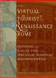 The Virtual Tourist in Renaissance Rome : Printing and Collecting the Speculum Romanae Magnificentiae, , 0943056373