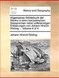 Allgemeines Wörterbuch der Marine in Allen Europæischen Seesprachen Nebst Vollstændigen Erklærungen Von Johann Hinrich Röding, Johann Hinrich Röding, 117066637X