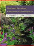 Illustrating Evolutionary Computation with Mathematica, Jacob, Christian, 1558606378