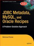 JDBC Metadata, MySQL, and Oracle Recipes : A Problem-Solution Approach, Parsian, Mahmoud, 1590596374