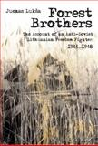 Forest Brothers : The Account of an Anti-Soviet Lithuanian Freedom Fighter, 1944-1948, Daumantas, Juozas and Jouzuas, Luksa, 9639776378