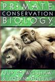 Primate Conservation Biology, Cowlishaw, Guy and Dunbar, Robin I. M., 0226116379