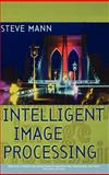 Intelligent Image Processing, Mann, Steven and Rowe, Philip, 0471406376
